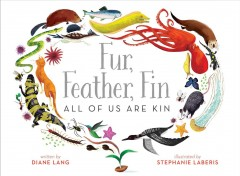Fur, feather, fin : all of us are kin cover image
