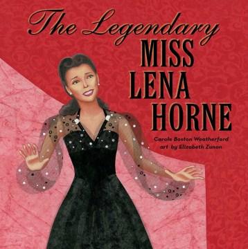 The legendary Miss Lena Horne cover image