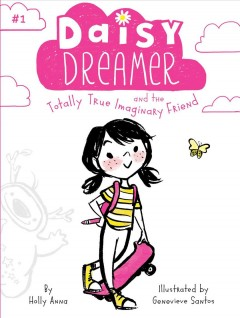 Daisy Dreamer and the totally true imaginary friend cover image