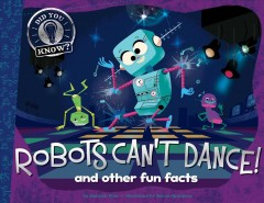 Robots can't dance : and other fun facts cover image