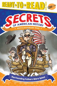 The founding fathers were spies! : Revolutionary War cover image