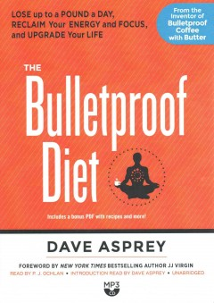 The bulletproof diet  lose up to a pound a day, reclaim energy and focus, upgrade your life cover image