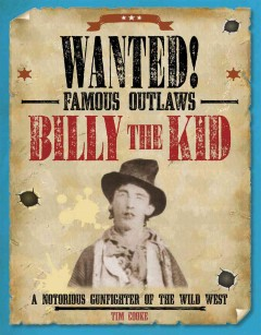 Billy the Kid : a notorious gunfighter of the Wild West cover image