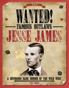 Jesse James : a notorious bank robber of the wild West cover image