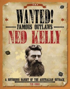 Ned Kelly : a notorious bandit of the Australian Outback cover image