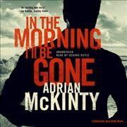 In the morning I'll be gone a Detective Sean Duffy novel cover image