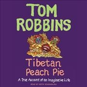 Tibetan peach pie a true account of an imaginative life cover image
