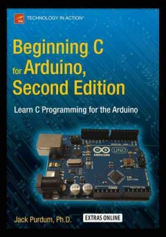 Beginning C for Arduino : learn C programming for the Arduino cover image