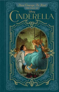 The tale of Cinderella : have courage, be kind cover image