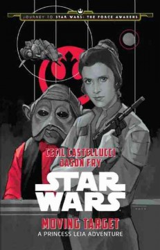 Star Wars moving target : a Princess Leia adventure cover image