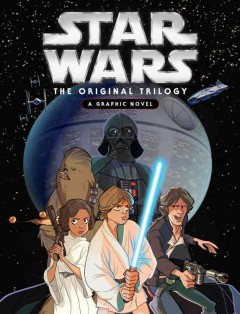 Star Wars the Original Trilogy : a graphic novel cover image
