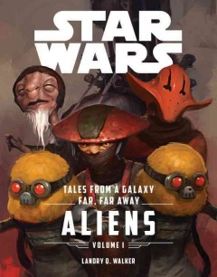 Tales from a galaxy far, far away. Volume 1, Aliens cover image