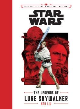 Star Wars : the legends of Luke Skywalker cover image