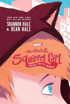 The unbeatable squirrel girl : squirrel meets world cover image