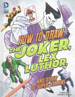 How to draw the Joker, Lex Luthor, and other DC super-villains cover image