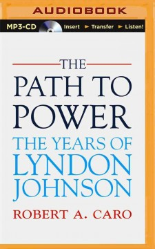 The path to power the years of Lyndon Johnson cover image