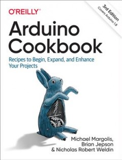 Arduino cookbook : recipes to begin, expand, and enhance your projects cover image