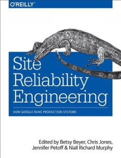 Site reliability engineering : how Google runs production systems cover image