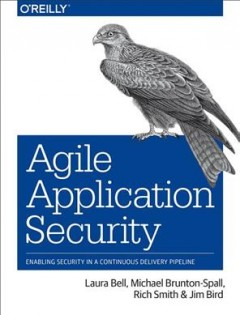 Agile application security : enabling security in a continuous delivery pipeline cover image