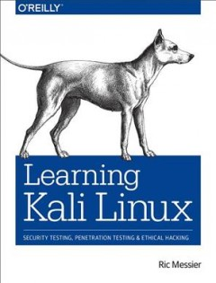 Learning Kali Linux : security testing, penetration testing, and ethical hacking cover image