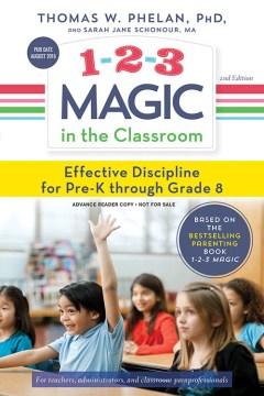 1-2-3 magic in the classroom : effective discipline for pre-K through grade 8 cover image