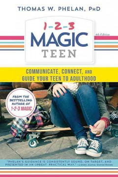1-2-3 magic teen : communicate, connect, and guide your teen to adulthood cover image