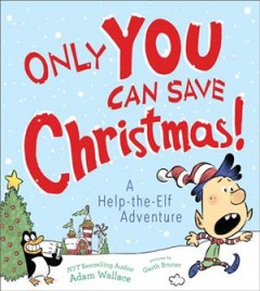 Only you can save Christmas! : a help-the-elf adventure cover image
