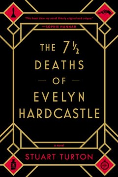 The 7 1/2 deaths of Evelyn Hardcastle cover image