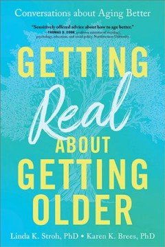 Getting real about getting older : conversations about aging better cover image