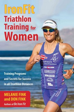 IronFit Triathlon training for women : training programs and secrets for success in all triathlon distances cover image