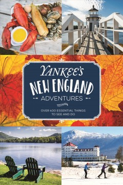 Yankee's New England adventures : over 400 essential things to see and do cover image