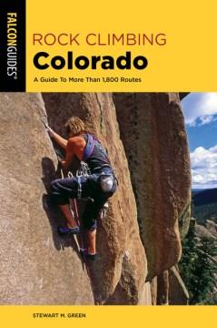 Falcon guide. Rock climbing Colorado: A guide to more than 1,800 routes cover image