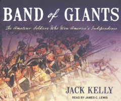 Band of giants the amateur soldiers who won America's independence cover image