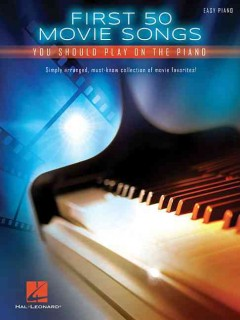 First 50 movie songs you should play on the piano easy piano cover image