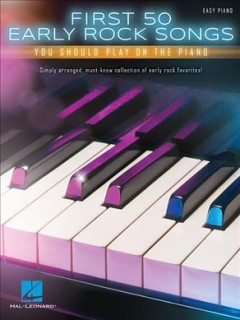 First 50 early rock songs you should play on the piano easy piano cover image