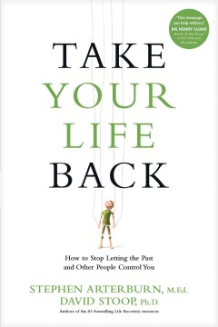 Take your life back : how to stop letting the past and other people control you cover image