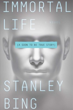Immortal life : a soon to be true story cover image