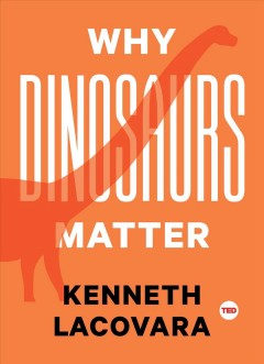 Why dinosaurs matter cover image