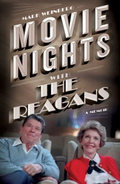 Movie nights with the Reagans : a memoir cover image