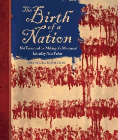 The birth of a nation : Nat Turner and the making of a movement cover image