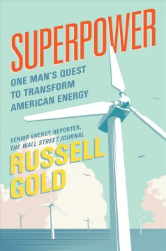 Superpower : one man's quest to transform American energy cover image