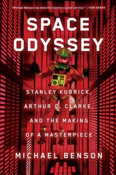 Space odyssey : Stanley Kubrick, Arthur C. Clarke, and the making of a masterpiece cover image