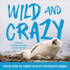 Wild and crazy : photos from the Comedy Wildlife Awards cover image
