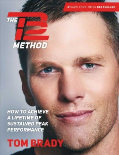 The TB12 method : how to achieve a lifetime of sustained peak performance cover image