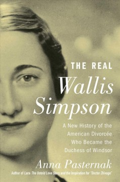 The real Wallis Simpson : a new history of the American divorcée who became the Duchess of Windsor cover image