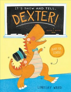It's show and tell, Dexter! cover image