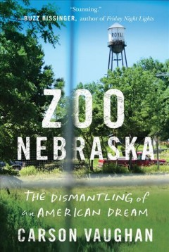 Zoo Nebraska : the dismantling of an American dream cover image