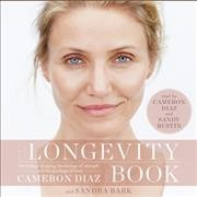 The longevity book the science of aging, the biology of strength, and the privilege of time cover image