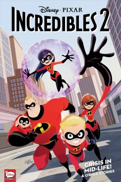 Incredibles 2 : crisis in mid -life! & other stories cover image
