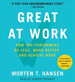 Great at work how top performers do less, work better, and achieve more cover image
